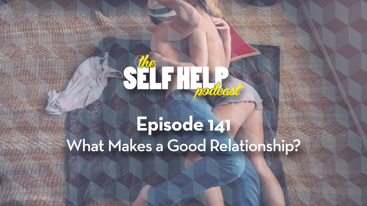 what makes a good love relationship