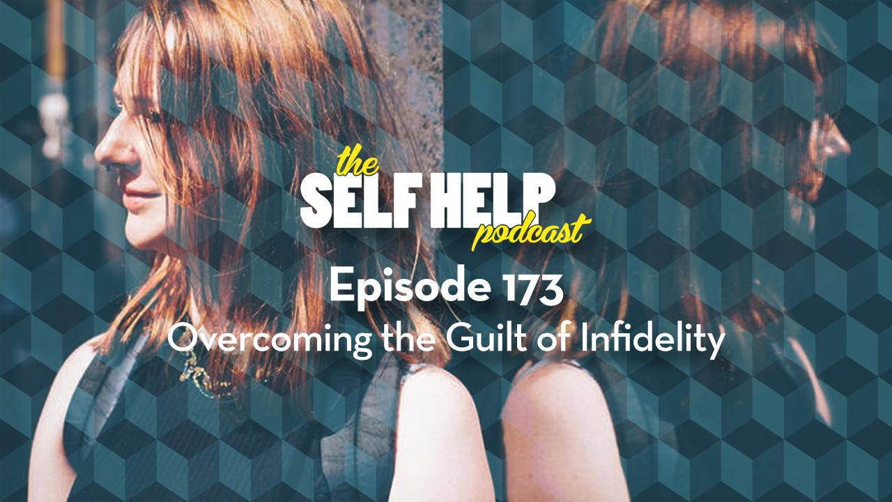 Overcoming guilt of infidelity